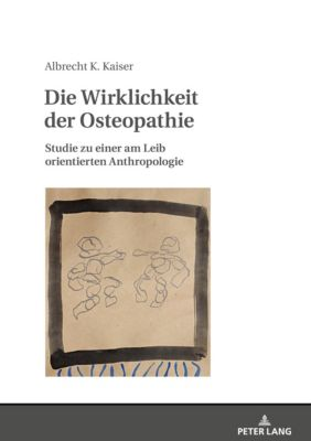 Die Wirklichkeit der Osteopathie, Albrecht Konrad Kaiser