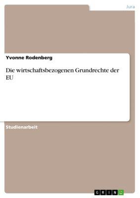 Die wirtschaftsbezogenen Grundrechte der EU, Yvonne Rodenberg