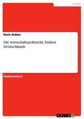 Die wirtschaftspolitische Einheit Deutschlands, Niels Ridder