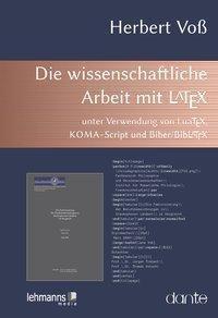 Die wissenschaftliche Arbeit mit LaTeX, Herbert Voss