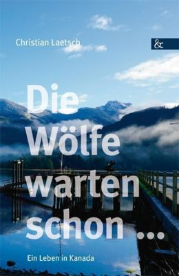 Die Wölfe warten schon - Christian Laetsch |