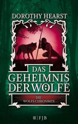 Die Wolfs-Chroniken Band 2: Das Geheimnis der Wölfe - Dorothy Hearst  