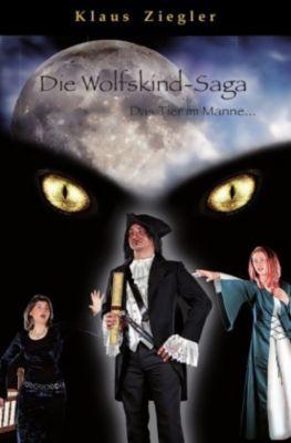 Die Wolfskind-Saga - Klaus Ziegler |