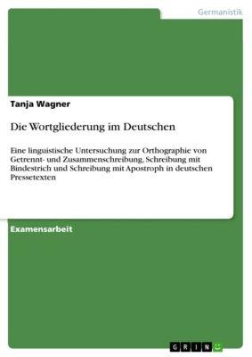 Die Wortgliederung im Deutschen, Tanja Wagner