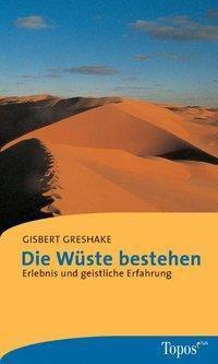 Die Wüste bestehen, Gisbert Greshake
