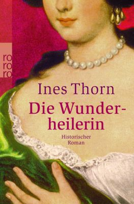 Die Wunderheilerin, Ines Thorn