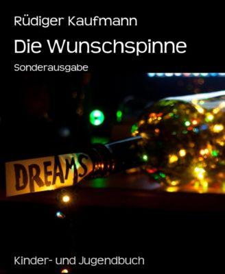 Die Wunschspinne, Rüdiger Kaufmann