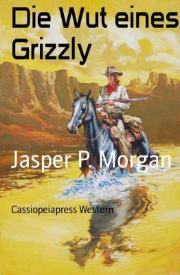 Die Wut eines Grizzly, Jasper P. Morgan