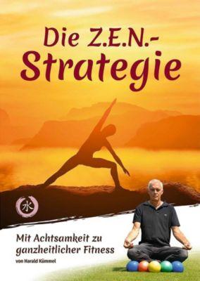 Die Z.E.N.-Strategie - Harald Kümmel |