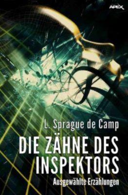 DIE ZÄHNE DES INSPEKTORS - L. Sprague De Camp  