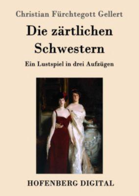 Die zärtlichen Schwestern, Christian Fürchtegott Gellert