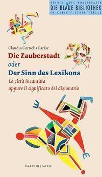 Die Zauberstadt oder Der Sinn des Lexikons - Claudia C. Parise pdf epub