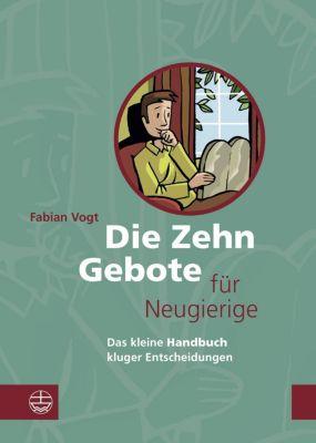 Die Zehn Gebote für Neugierige - Fabian Vogt |