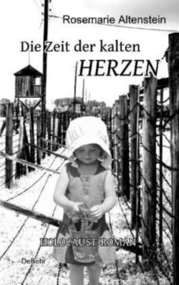 Die Zeit der kalten Herzen - Rosemarie Altenstein  