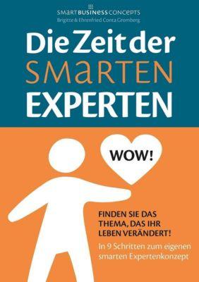Die Zeit der Smarten Experten, Ehrenfried Conta Gromberg, Brigitte Conta Gromberg