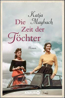 Die Zeit der Töchter - Katja Maybach |