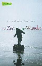 Die Zeit der Wunder, Anne-Laure Bondoux