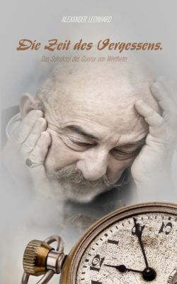 Die Zeit des Vergessens., Alexander Leonhard