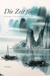 Die Zeit fliesst, Margit Gerber