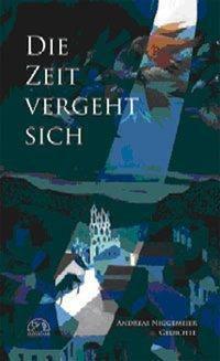 Die Zeit vergeht sich - Andreas Niggemeier |