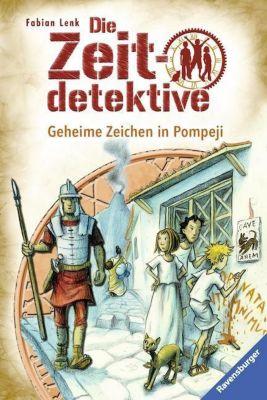 Die Zeitdetektive Band 27: Geheime Zeichen in Pompeji, Fabian Lenk