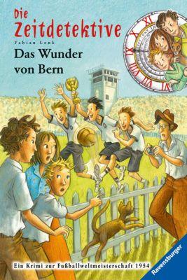 Die Zeitdetektive Band 31: Das Wunder von Bern, Fabian Lenk