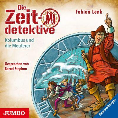 Die Zeitdetektive: Die Zeitdetektive. Kolumbus und die Meuterer, Fabian Lenk