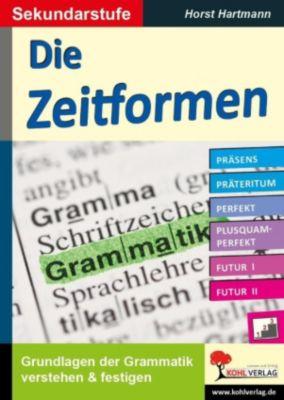 Die Zeitformen / Sekundarstufe, Horst Hartmann