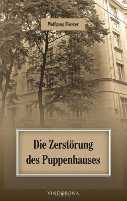 Die Zerstörung des Puppenhauses - Wolfgang Förster pdf epub
