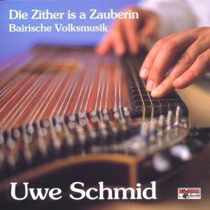 Die Zither is a Zauberin, Uwe Schmid