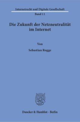 Die Zukunft der Netzneutralität im Internet, Sebastian Rogge