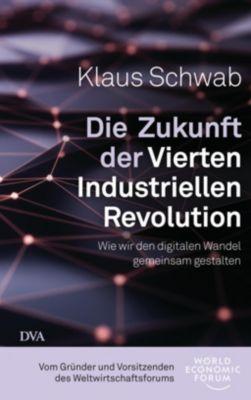 Die Zukunft der Vierten Industriellen Revolution - Klaus Schwab |