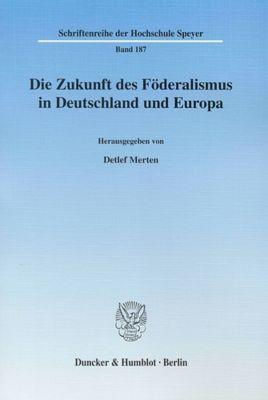 Die Zukunft des Föderalismus in Deutschland und Europa.