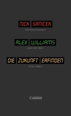 Die Zukunft erfinden, Alex Williams, Nick Srnicek