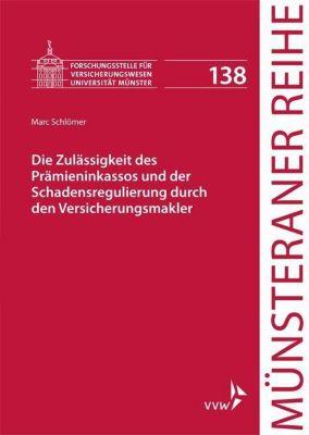 Die Zulässigkeit des Prämieninkassos und der Schadensregulierung durch den Versicherungsmakler, Marc Schlömer