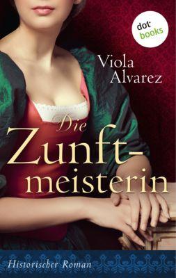 Die Zunftmeisterin, Viola Alvarez