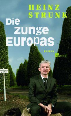Die Zunge Europas, Heinz Strunk