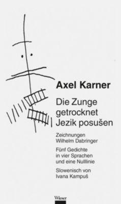Die Zunge getrocknet / Jezik posusen - Axel Karner |
