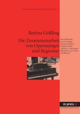 Die Zusammenarbeit von Opernsänger und Regisseur, Bettina Gößling