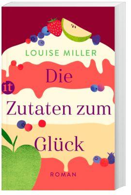 Die Zutaten zum Glück, Louise Miller