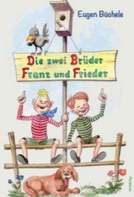 Die zwei Brüder Franz und Frieder, Eugen Büchele