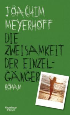 Die Zweisamkeit der Einzelgänger - Joachim Meyerhoff |