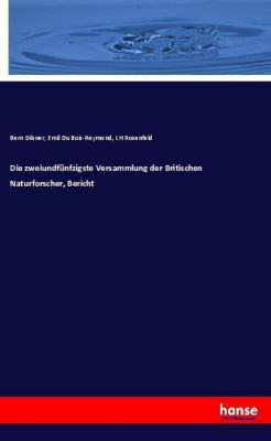 Die zweiundfünfzigste Versammlung der Britischen Naturforscher, Bericht, Bern Dibner, Emil Du Bois-Reymond, I.H Rosenfeld