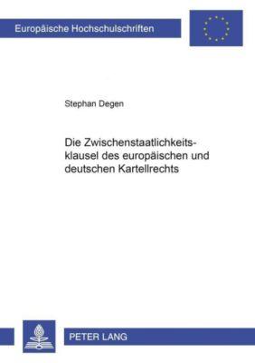 Die Zwischenstaatlichkeitsklausel des europäischen und deutschen Kartellrechts, Stephan Degen