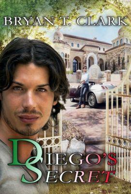 Diego's Secret, Bryan T. Clark