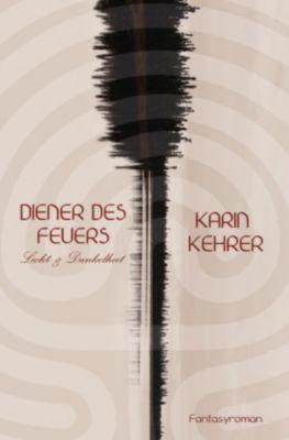 Diener des Feuers, Karin Kehrer