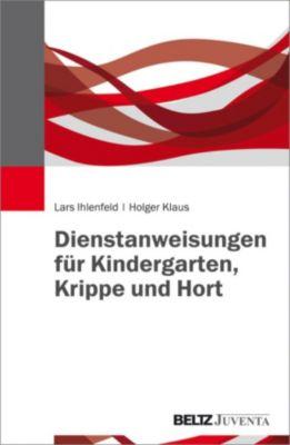 Dienstanweisungen für Kindergarten, Krippe und Hort, Holger Klaus, Lars Ihlenfeld