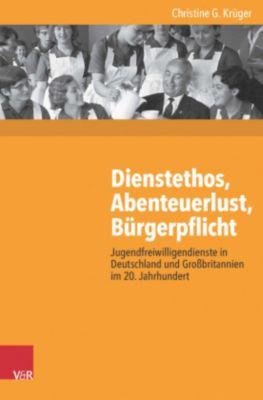 Dienstethos, Abenteuerlust, Bürgerpflicht, Christine G. Krüger