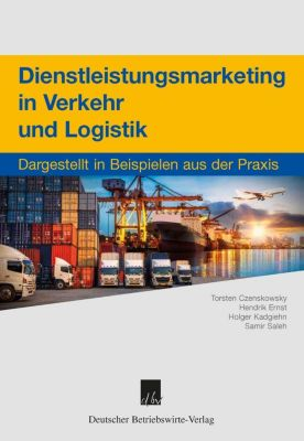 Dienstleistungsmarketing in Verkehr und Logistik