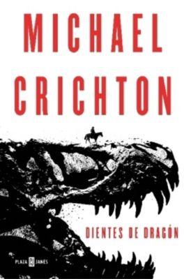 Dientes de dragón, Michael Crichton